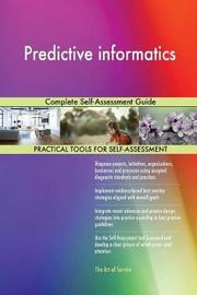 Predictive Informatics Complete Self-Assessment Guide by Gerardus Blokdyk image