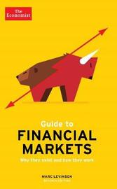 The Economist Guide To Financial Markets 7th Edition by Marc Levinson