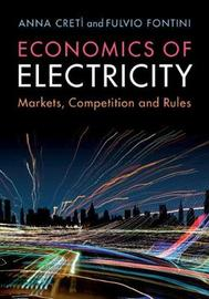 Economics of Electricity by Anna Creti`