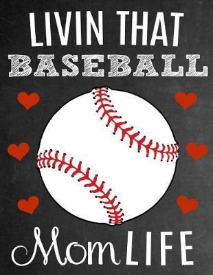 Livin That Baseball Mom Life by Sentiments Studios