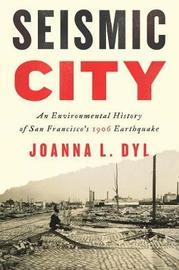 Seismic City by Joanna L Dyl