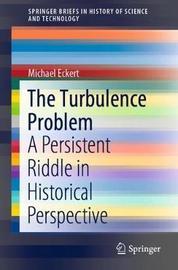 The Turbulence Problem by Michael Eckert