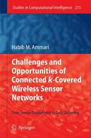 Challenges and Opportunities of Connected k-Covered Wireless Sensor Networks by Habib M. Ammari
