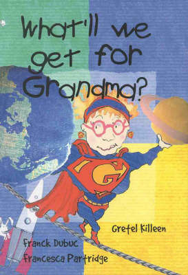 What'LL We Get for Grandma? by Gretel Killeen image