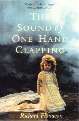 The Sound of One Hand Clapping by Richard Flanagan image
