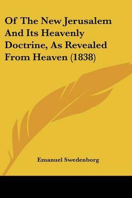 Of The New Jerusalem And Its Heavenly Doctrine, As Revealed From Heaven (1838) by Emanuel Swedenborg image