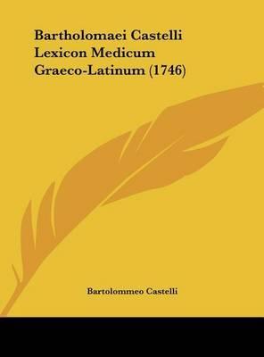 Bartholomaei Castelli Lexicon Medicum Graeco-Latinum (1746) by Bartolommeo Castelli image