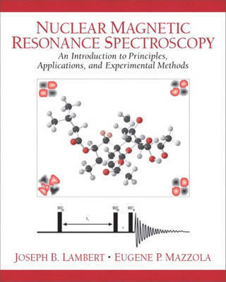 Nuclear Magnetic Resonance Spectroscopy: An Introduction to Principles, Applications, and Experimental Methods by Joseph B. Lambert