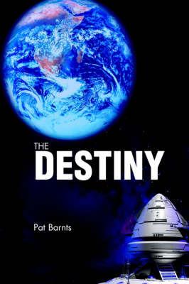 The Destiny by Pat Barnts