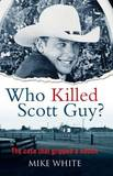 Who Killed Scott Guy? by Mike White