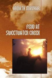 Feud at Sweetwater Creek by Ardath Mayhar