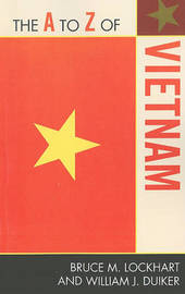 The A to Z of Vietnam by Bruce McFarland Lockhart