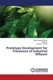 Prototype Development for Treatment of Industrial Effluent by Dhakad Tanwar Manju
