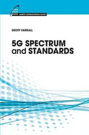 5G Spectrum and Standards by Geoff Varrall
