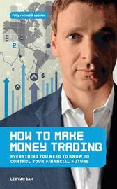 How to Make Money Trading by Lex Van Dam