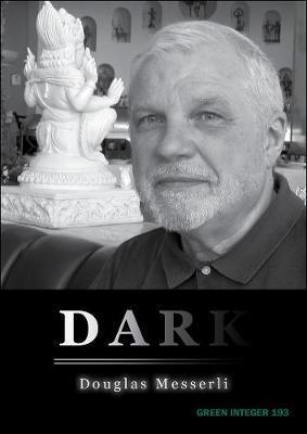 Dark by Douglas Messerli