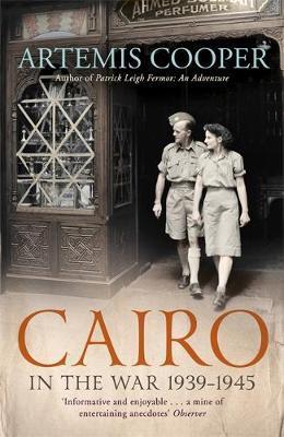 Cairo in the War by Artemis Cooper