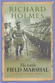 The Little Field Marshal by Richard Holmes