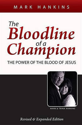 The Bloodline of a Champion by Mark Hankins