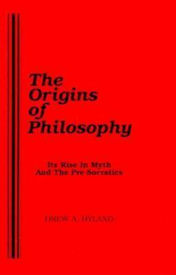 The Origins Of Philosophy by Drew A Hyland image