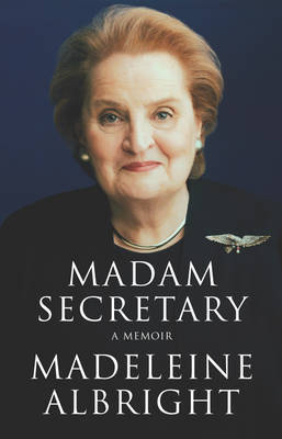 Madam Secretary by Madeleine Albright image