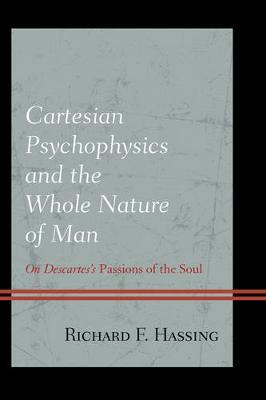Cartesian Psychophysics and the Whole Nature of Man by Richard F. Hassing image