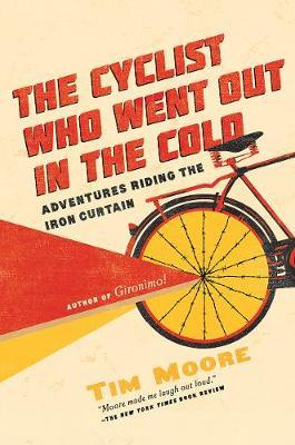 The Cyclist Who Went Out in the Cold by Tim Moore image