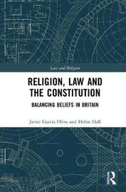 Religion, Law and the Constitution by Javier Garcia Oliva