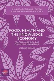 Food, Health and the Knowledge Economy by Valbona Muzaka