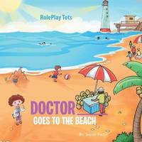 Doctor ____ Goes to the Beach by Sherry Frosh