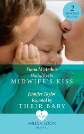 Healed By The Midwife's Kiss by Fiona McArthur