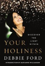 Your Holiness by Debbie Ford
