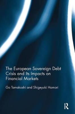 The European Sovereign Debt Crisis and Its Impacts on Financial Markets by Go Tamakoshi image