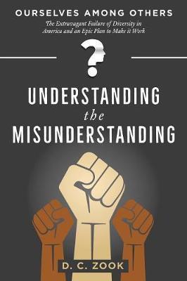 Understanding the Misunderstanding by D C Zook image