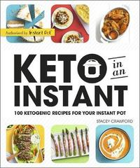 Keto in an Instant: 100 Ketogenic Recipes for Your Instant Pot by DK image