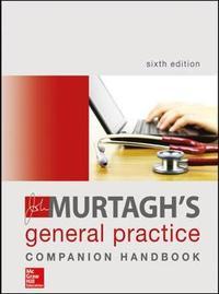 John Murtagh's General Practice Companion Handbook 6E by John Murtagh