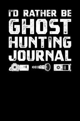 I'd Rather Be Ghost Hunting Journal by Fourth Wall Journals