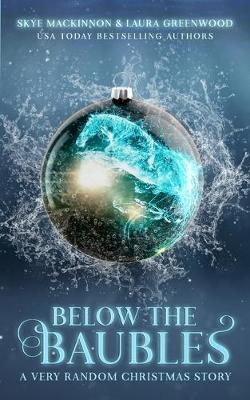 Below the Baubles by Skye Mackinnon