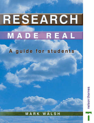 Research Made Real: A Guide for Students by Mark Walsh image