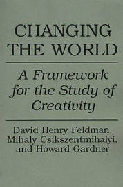 Changing the World by David Henry Feldman