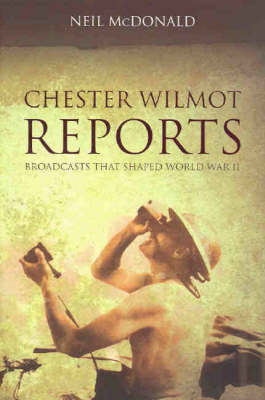 Chester Wilmot Reports by Neil McDonald image