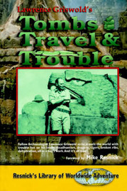 Tombs, Travel and Trouble by Lawrence Griswold