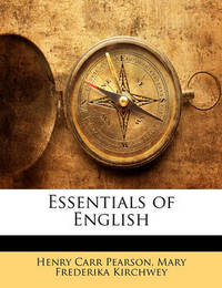 Essentials of English by Henry Carr Pearson