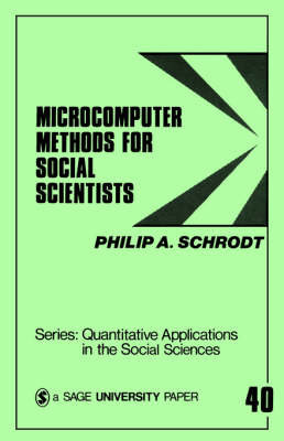 Microcomputer Methods for Social Scientists by Philip A Schrodt