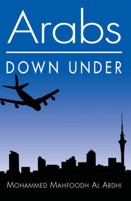Arabs Down Under by Mohammed Mahfoodh Al Ardhi