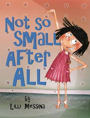 Not So Small After All by Lilli Messina
