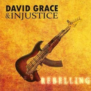 Rebelling by David Grace & Injustice