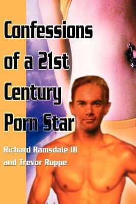 Confessions of a 21st Century Porn Star by Richard Ramsdale, III image