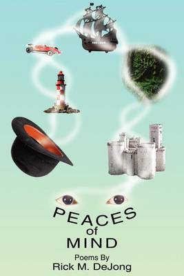 Peaces of Mind by Rick M. DeJong
