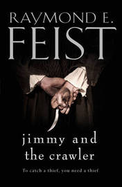 Jimmy and the Crawler by Raymond E Feist